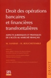 Wadie Sanbar et Hugues Bouchetemble - Droit des opérations bancaires et financières transfrontalières - Aspects juridiques et pratiques de l'accès au marché français.