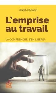 Rhonealpesinfo.fr L'emprise au travail - La comprendre, s'en libérer Image