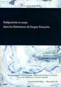 Wafa Bsaïs Ourari - Subjectivité et corps dans les littératures de langue française.