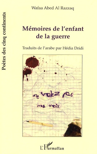 Wafaa Abed al Razzaq - Mémoires de l'enfant de la guerre.