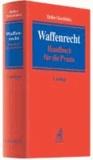 Waffenrecht - Handbuch für die Praxis.