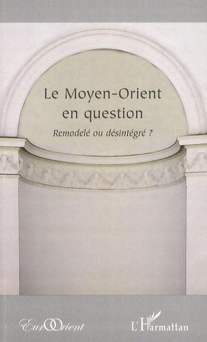 Wafik Raouf et Monique Jouffroy - Le Moyen-Orient en question - Remodelé ou désintégré ?.