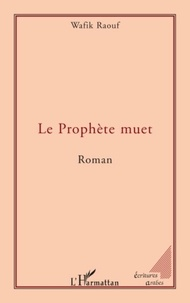 Wafik Raouf - Le Prophète muet.