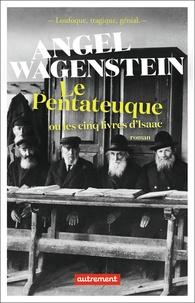 Wagenstein Angel - Le pentateuque ou les cinq livres d'isaac.