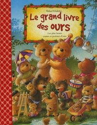 Wahed Khakdan - Le grand livre des ours - Les plus beaux contes et poèmes d'ours.