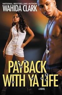 Wahida Clark - Payback With Ya Life.