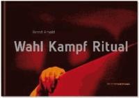 Wahl Kampf Ritual.