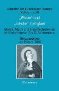 """""""Wahre"""" und """"falsche"""" Heiligkeit - Mystik, Macht und Geschlechterrollen im Katholizismus des 19. Jahrhunderts."""