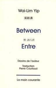 Wai-Lim Yip - Between / Entre - Edition français-anglais-chinois.