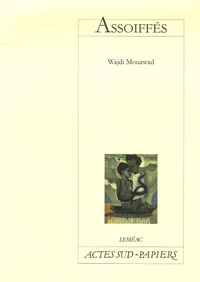 Wajdi Mouawad - Assoiffés.
