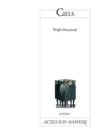 Wajdi Mouawad - Ciels.