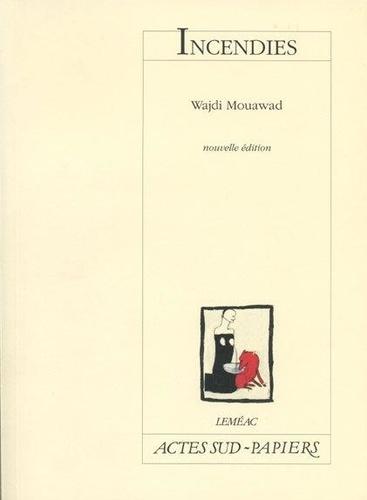 Wajdi Mouawad - Incendies.