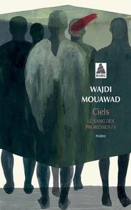 Wajdi Mouawad - Le sang des promesses - Tome 4, Ciels.