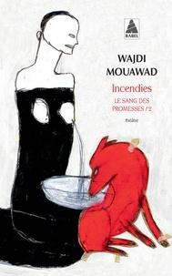Wajdi Mouawad - Le Sang des promesses - Tome 2, Incendies.