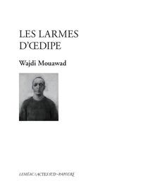 Wajdi Mouawad - Les larmes d'Oedipe.