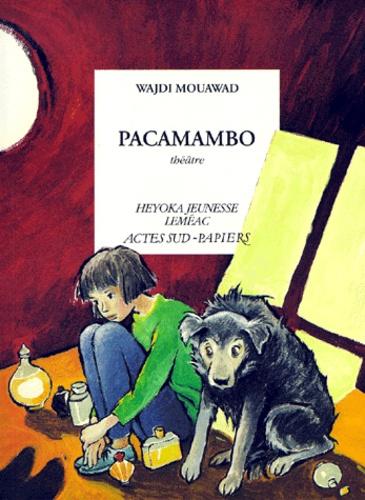 Wajdi Mouawad - PACAMAMBO.