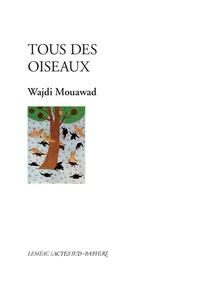 Wajdi Mouawad - Tous des oiseaux.
