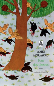 Téléchargements de livres mobiles Tous des oiseaux par Wajdi Mouawad 9782330126131 MOBI CHM (French Edition)