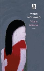 Wajdi Mouawad - Visage retrouvé.