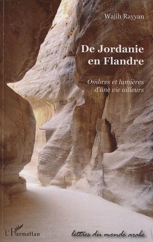 Wajih Rayyan - De Jordanie en Flandre - Ombres et lumières d'une vie ailleurs.