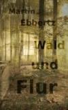 Wald und Flur - Vier Geschichten vom Wandern.