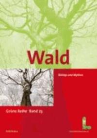 Wald - Biotop und Mythos.