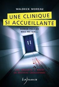 Waldeck Moreau - Une clinique si accueillante.