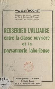 Waldeck Rochet - Resserrer l'alliance entre la classe ouvrière et la paysannerie laborieuse - Rapport présenté à la session du Comité central des 8 et 9 décembre 1959, à Paris.