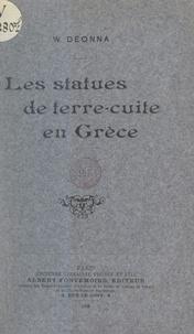 Waldemar Deonna - Les statues de terre-cuite en Grèce.