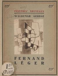 Waldemar George - Fernand Léger.