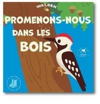Walden Editions - Promenons-nous dans les bois.