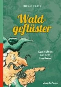 Waldgeflüster - Geschichten aus dem Forsthaus.