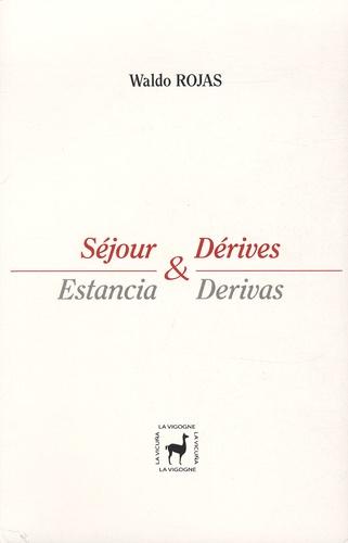 Waldo Rojas - Séjour & Dérives - Estancia & Derivas, anthologie bilingue.
