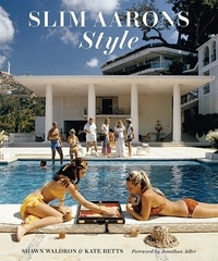 Waldron Shawn et Betts Kate - Slim aarons: style.