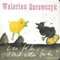 Walerian Borowczyk - Les bêtes sont-elles bêtes ?.