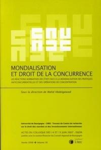Mondialisation et droit de la concurrence - Les réactions normatives des Etats face à la mondialisation des pratiques anticoncurrentielles et des opérations de concentration.pdf