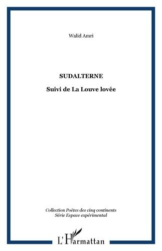 Walid Amri - Sudalterne - Suivi de La Louve lovée.