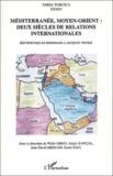 Walid Arbid et Salgur Kançal - Méditerranée, Moyen-Orient : deux siècles de relations internationales - Recherches en hommage à Jacques Thobie.