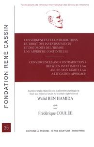 Walid Ben Hamida et Frédérique Coulée - Convergences et contradictions du droit des investissements et des droits de l'homme : une approche contentieuse.