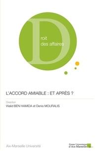 Walid Ben Hamida et Denis Mouralis - L'accord amiable : et après ?.