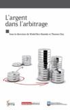 Walid Ben Hamida et Thomas Clay - L'argent dans l'arbitrage.