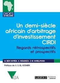Téléchargement de livres audio gratuits au format mp3 Un demi-siècle africain d'arbitrage d'investissement CIRDI  - Regards rétrospectifs et prospectifs ePub
