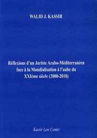 Réflexions dun juriste Arabo-Méditerranéen face à la mondialisation à laube du XXIéme siècle - 2000-2010.pdf