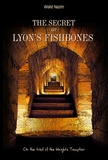 Walid Nazim - The Secret of Lyon's FishBones - On the trail of the Knights Templar.