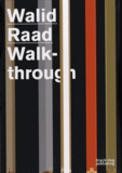 Walid Raad - Walid Raad Walkthrough.
