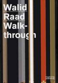 Walid Raad - Walid Raad Walkthrough.