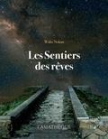 Walis Nokan - Les sentiers des rêves et autres microfictions.
