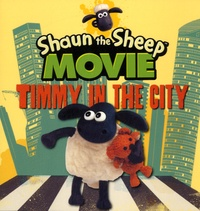 Walker books - Shaun the Sheep Movie - Timmy in the City.