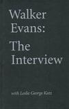 Walker Evans - Walker evans: the interview with leslie george katz /anglais.