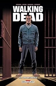 Robert Kirkman - Walking Dead T24 - Opportunités.